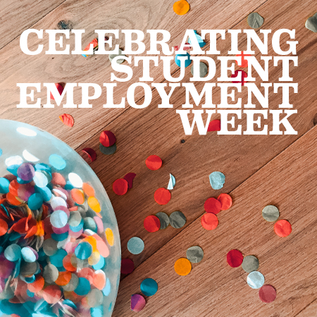 The Lifeblood of Campus: Celebrating Student Employment Week in 2021