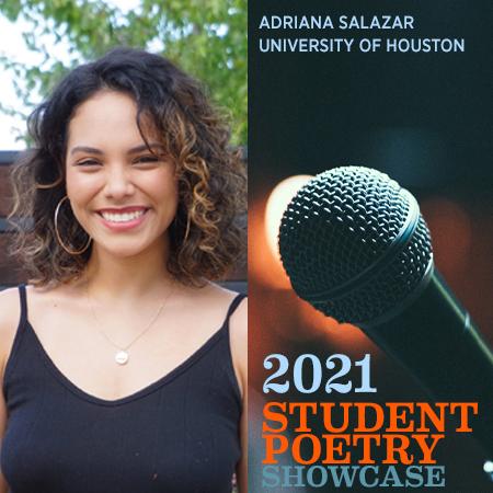 2021 Student Poetry Showcase: Adriana Salazar
