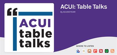 ACUI Table Talks Podcast