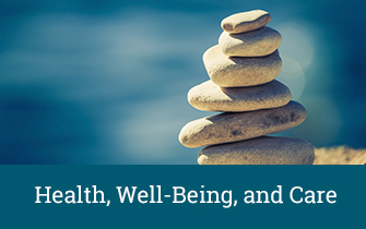 Health, Wellbeing, and Care